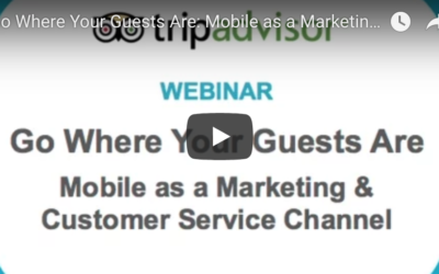 Go Where Your Guests Are: Mobile as a Marketing & Customer Service Channel